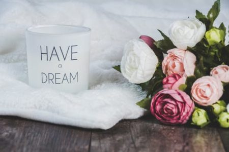 mug with the words 'have a dream' written on it
